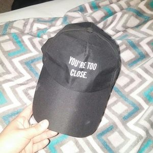 You're Too Close Hat